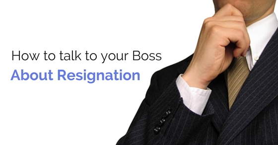 talk to boss about resignation