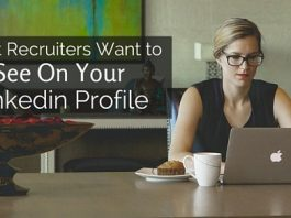 what recruiters want on linkedin