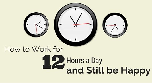 work for 12 hours day