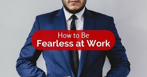 be fearless at work