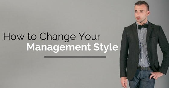 change your management style