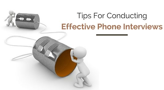 conducting effective phone interviews