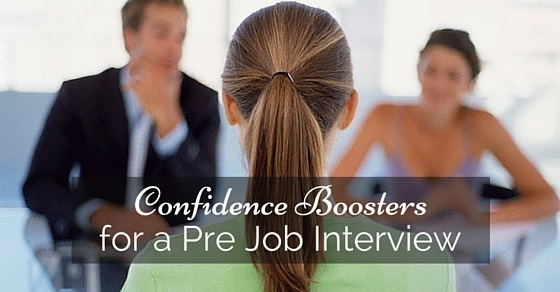 confidence boosters pre job interview