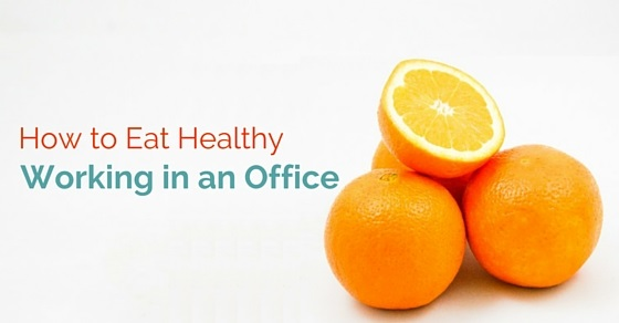 eat healthy working in office