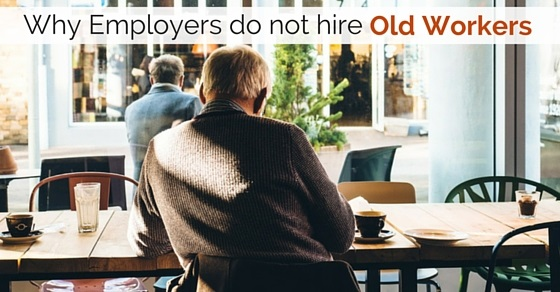 employers don't hire old workers