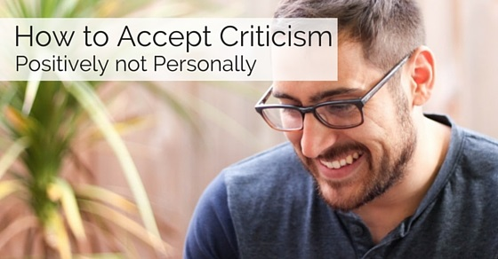 how accept criticism positively