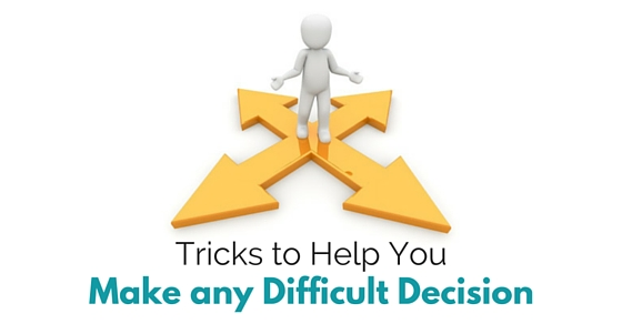 make difficult decision tricks