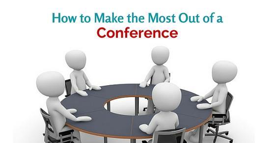make most of conference