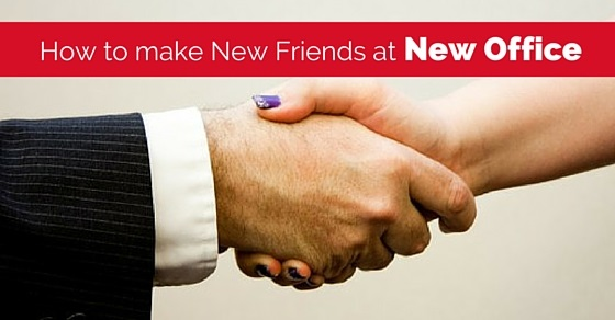 make new friends at office