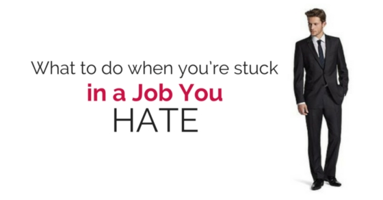 stuck in a job you hate