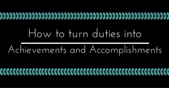 turn duties into accomplishments