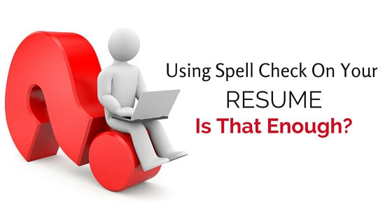 using spell check on resume