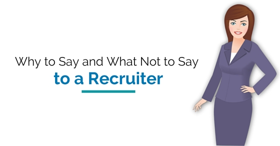 what not say to recruiter