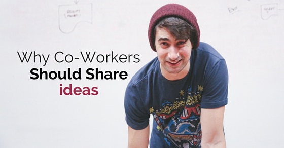 co-workers should share ideas