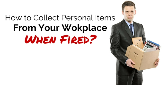 collect workplace items when fired