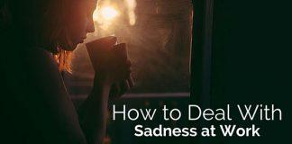 deal sadness at work