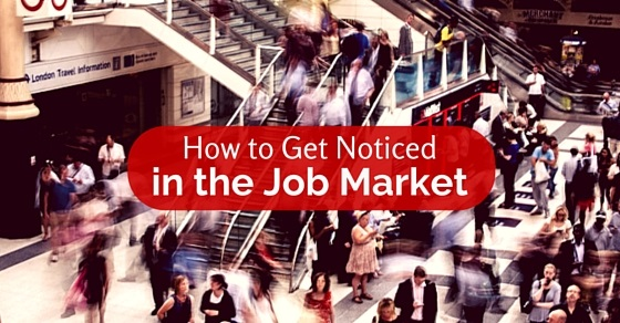 get noticed job market