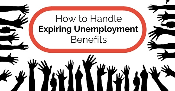 handle expiring unemployment benefits