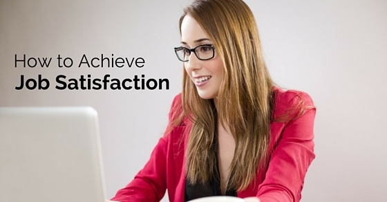 how achieve job satisfaction