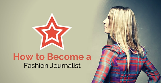 How to Become a Fashion Journalist: 13 ...
