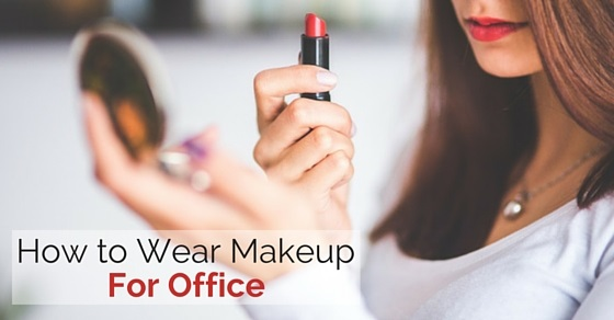 how wear makeup for office