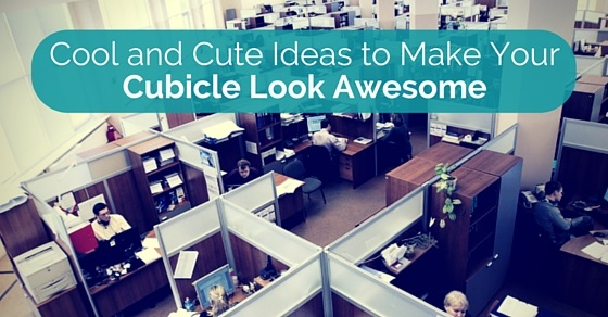 cool and cute ideas to make your cubicle look awesome