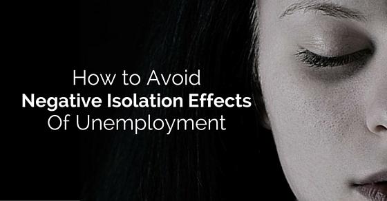 negative isolation effects unemployment