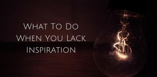 when you lack inspiration