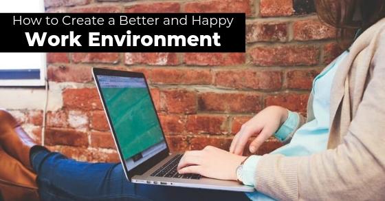 Better Happy Work Environment