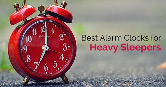 alarm clocks for heavy sleepers