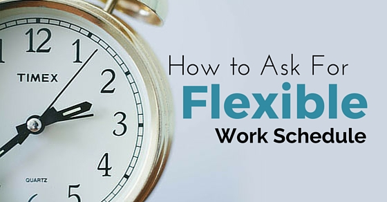 ask flexible work schedule