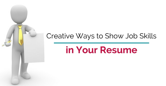 Creative Ways Show Job Skills  Skills For A Job Resume