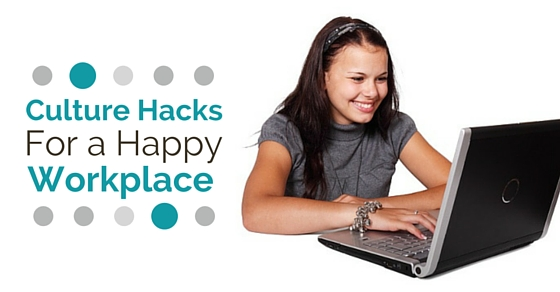 culture hacks for happy workplace