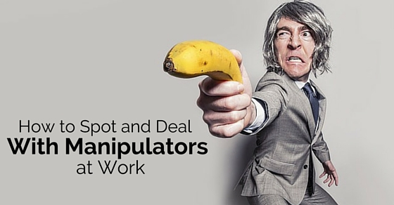 How To Deal With Manipulators At Work