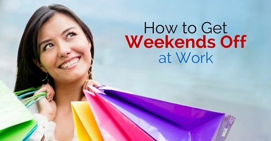 get weekends off work
