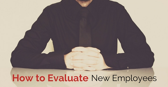 how evaluate new employees