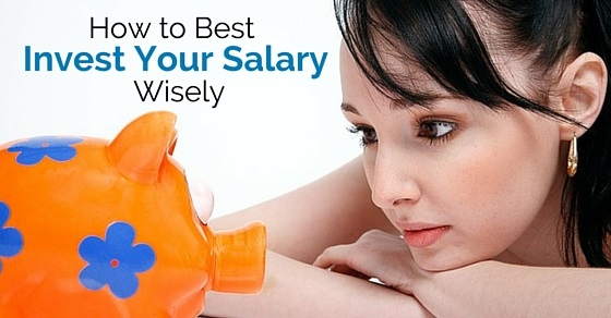 how invest salary wisely