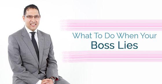 when your boss lies