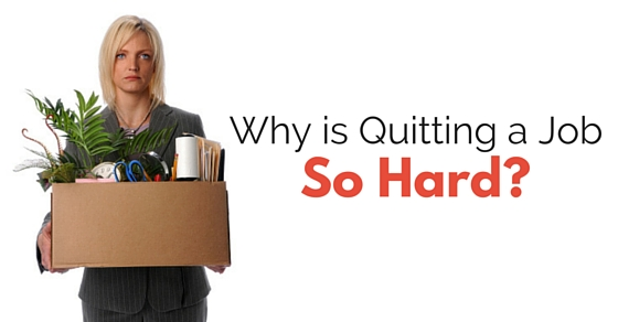 why quitting job hard