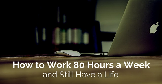 work 80 hours a week