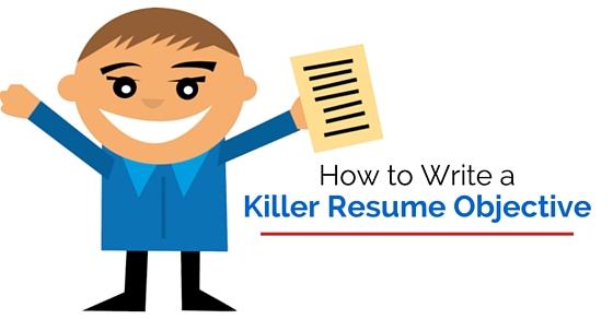 write killer resume objective
