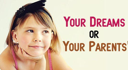 your dreams your parents