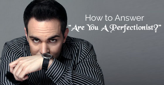 answer are you perfectionist