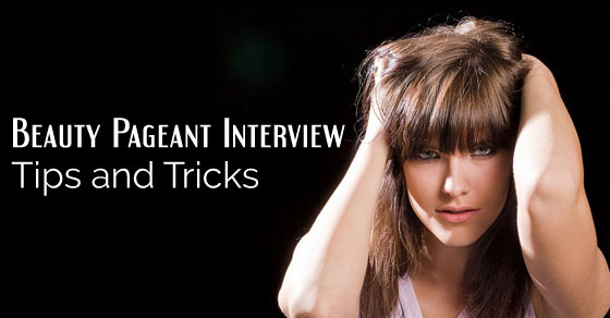 beauty pageant interview tips