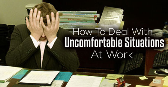 deal uncomfortable situations work