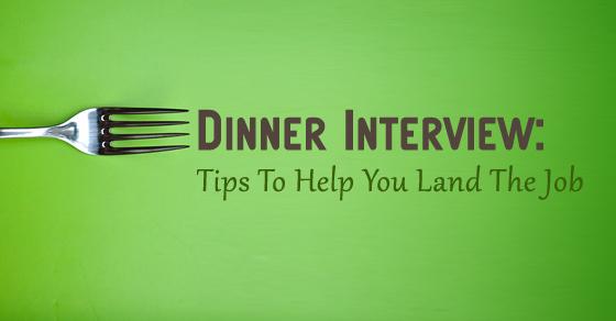 dinner interview tips