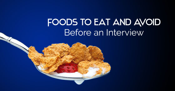foods avoid before interview