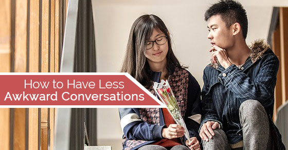 have less awkward conversations