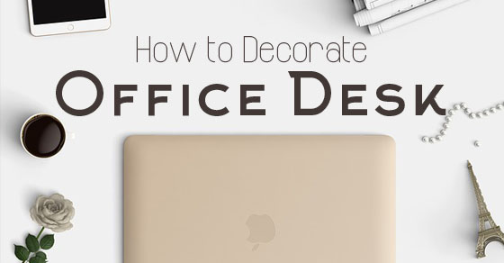 how decorate office desk