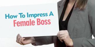 how impress female boss